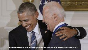 Kemenangan Joe Biden Sebagai Presiden Amerika Serikat