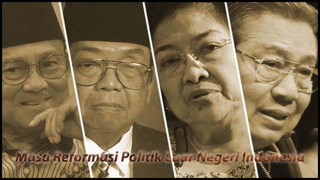 Masa Reformasi Politik Luar Negeri Indonesia